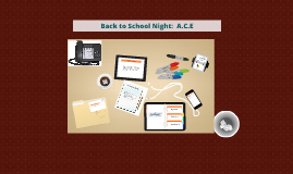 Back to School Night:  A.C.E Explained