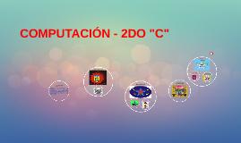 """COMPUTACIÓN - 2DO """"C"""""""