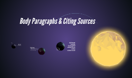 Body Paragraphs & Citing Sources