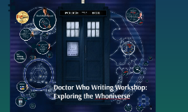 Doctor Who Writing Workshop: Exploring the Whoniverse