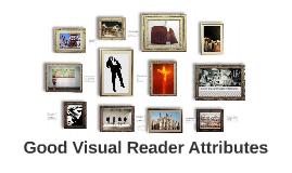 Good Visual Reader Attributes