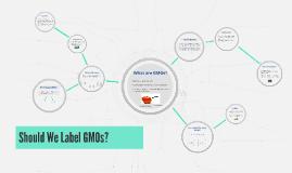 Should We Label GMOs?