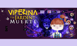 """""""Viperina y El jardín de la muerte"""""""