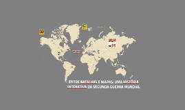 Entre batalhas e mapas: uma historia interativa da  Guerra M