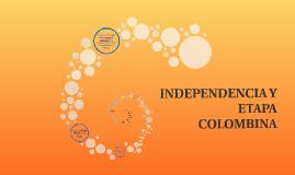 Copy of Copy of INDEPENDENCIA Y ETAPA COLOMBINA