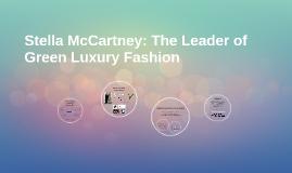 Stella McCartney: The Leader of Green Luxury Fashion