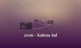2006 - Kalena Aul