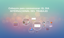 EL DIA INTERNACIONAL DEL TRABAJO