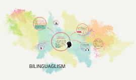 BILINGUAGLISM