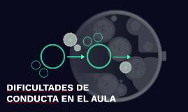 DIFICULTADES DE CONDUCTA EN EL AULA