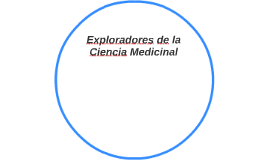 Exploradores de la Ciencia Medicinal
