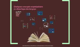 Copy of Quelques concepts organisateurs en didactique des langues