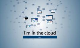 I'm in the cloud