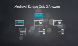 Medieval Europe Quiz 2 Answers