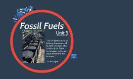 Unit 5: Fossil Fuels
