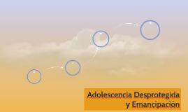 Adolescencia Desprotegida y Emancipación