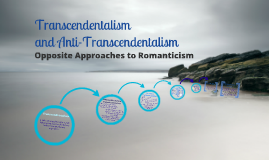 Copy of Transcendentalism and Anti-Transcendentalism