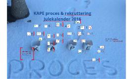 KAPE proces & rekruttering Julekalender 2016