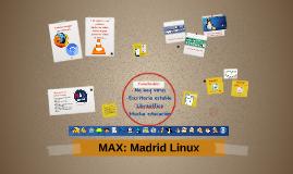MAX: Madrid Linux