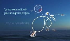 Módulo 6:  La economía cultural: generar ingresos propios.