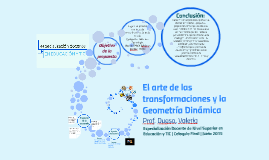 Copy of El arte de las transformaciones y la Geometría Dinámica