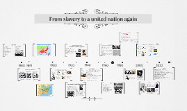 From slavery to a united nation again
