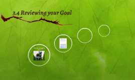 3.4 Reviewing your Goal
