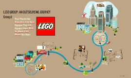 Copy of LEGO GROUP: AN OUTSOURCING JOURNEY