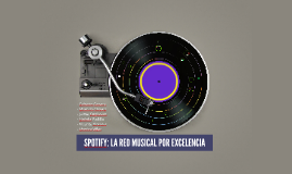 SPOTIFY: LA RED MUSICAL POR EXCELENCIA