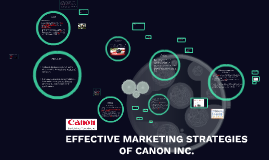 Copy of Copy of EFFECTIVE MARKETING STRATEGIES OF CANON INC.