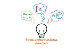 Copy of TERAPIA COGNITIVO CONDUCTUAL