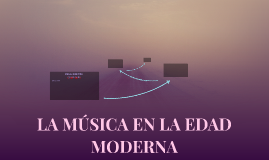 LA MÚSICA EN LA EDAD MODERNA