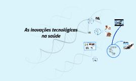 As inovações tecnológicas na saúde