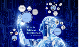 Copy of What is Artificial Intelligence?