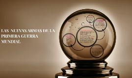 Copia de LAS  NUEVAS ARMAS DE LA PRIMERA GUERRA MUNDIAL