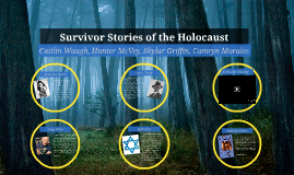 Survivor Stories of the Holocaust