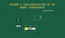 DISEÑO E IMPLEMENTACIÓN DE UN ROBOT DINOSAURIO