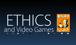 Video Games & Ethics