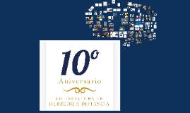 Licenciatura en Derecho 10° aniversario