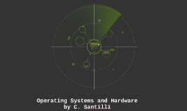 Operating systems and Hardware