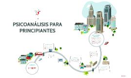 Copy of PSICOANÁLISIS PARA PRINCIPIANTES