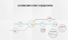 LOS ESTUDIOS SOBRE EL ESTADO Y LA POLITICA EN MEXICO