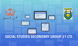SOCIAL STUDIES SECONDARY GROUP 21 CTL