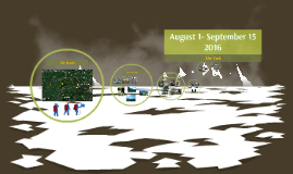 August 1- September 15 2016
