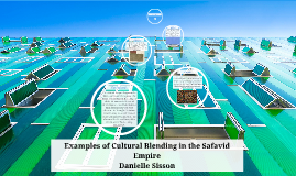 Examples of Cultural Blending in the Safavid Empire