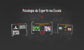 Psicologia do Esporte na Escola