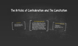The Articles of Confederation and The Consitution