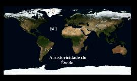 A historicidade do livro de Êxodo.