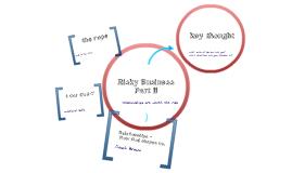 Risky Business Part II