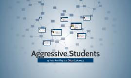 Aggressive Students